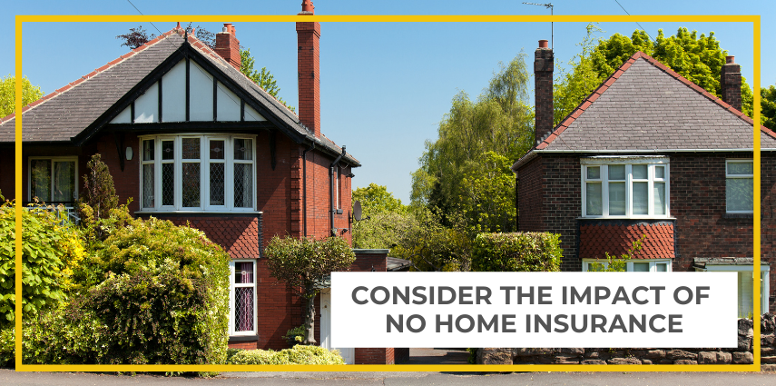 Consider The Impact Of No Home Insurance