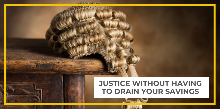 Justice Without Having To Drain Your Savings
