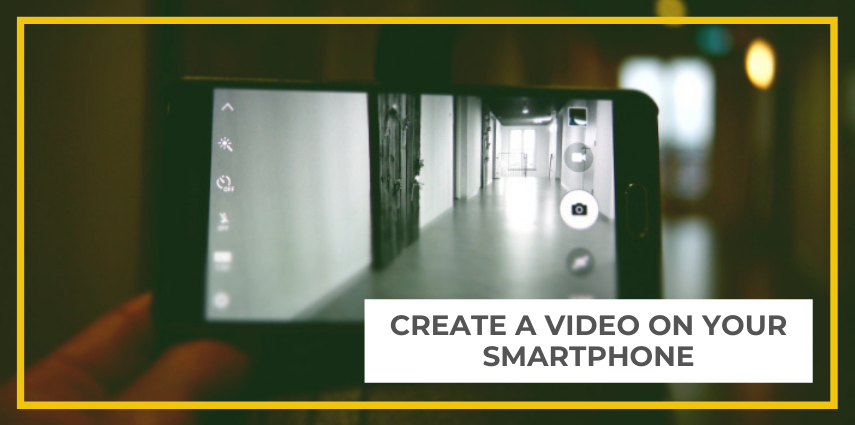 Create A Video On Your Smartphone