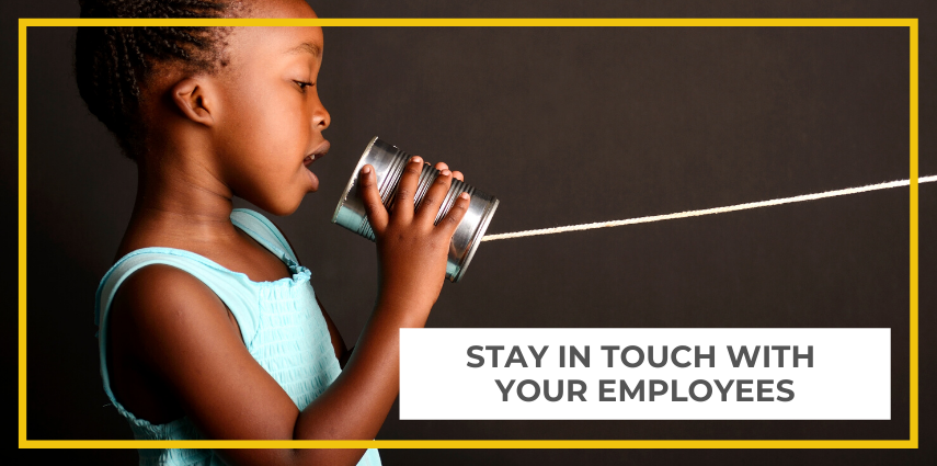 Stay in touch with your employees